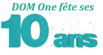 Dom one A 10 ans